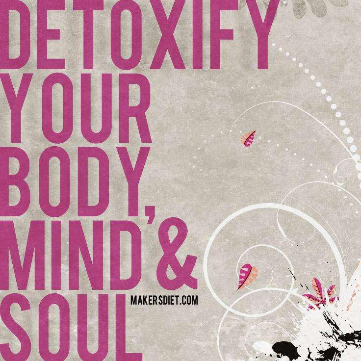 Detoxify Your Body, Mind, & Spirit.