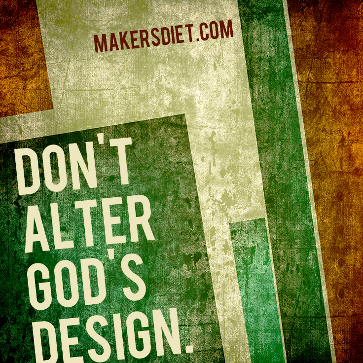 Don't Alter God's Design